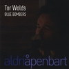Tor Wolds Blue Bombers: Aldri �penbart