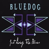 Bluedog | Just Living the Blues - EP
