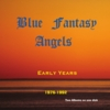Blue Fantasy Angels: Early Years