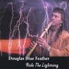Douglas Blue Feather: Ride The Lightning