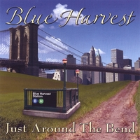 Blue Harvest | Just Around The Bend
