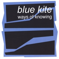 blue kite | ways of knowing (CD single)
