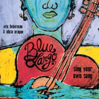 Blue Largo | Sing Your Own Song (feat. Eric Lieberman & Alicia Aragon)