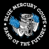 Blue Mercury Coupe: Band of the Future