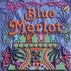 BLUE MERLOT: Blue Merlot