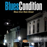 Blues Condition | Moon Over Main Street