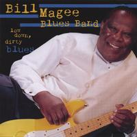Bill Magee Blues Band | Low Down Dirty Blues