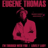 Eugene Thomas | I'm Through with You / Lovely Lady