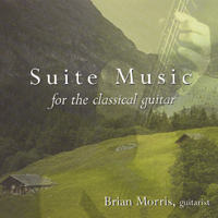 Brian Morris | Suite Music for the Classical Guitar