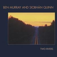 Ben Murray & Siobhan Quinn | Two Rivers