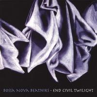 Bossa Nova Beatniks: End Civil Twilight