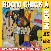 Doug Goodkin & The Pentatonics | Boom Chick a Boom