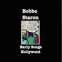 Bobbo Staron | Early Songs Hollywood