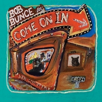 Bob Bunce | Come On In
