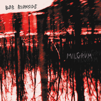 Bob Burnside | Milgrum