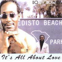 bobby bowens | it's all about love