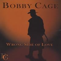 Bobby Cage | Wrong Side Of Love