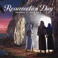Bobby G. Berney | Resurrection Day