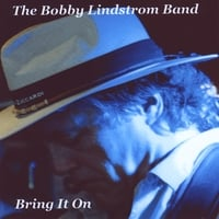 Bobby Lindstrom Band | Bring It On