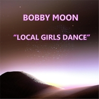 Bobby Moon | Local Girls Dance
