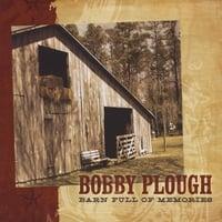 Bobby Plough: Barn Full Of Memories