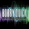 Bobby Quick and the Speeds of Sound: Bobby Quick and the Speeds of Sound