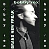 Bobby Rex: Brand New Freak - EP