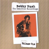 Bobby Rush | The Essential Recordings Vol1