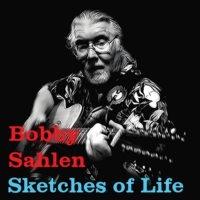 Bobby Sahlen | Sketches of Life