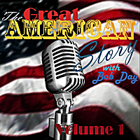 Bob Day & The Great American Story | The Great American Story with Bob Day, Vol. 1