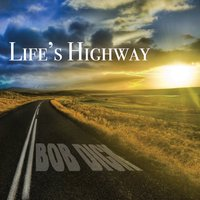 Bob Dick | Life's Highway
