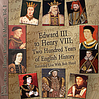 Bob Floyd | Edward III to Henry VIII: Two Hundred Years of English History (HCM: Vol. 1)