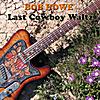 Bob Howe: Last Cowboy Waltz