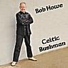Bob Howe: Celtic Bushman