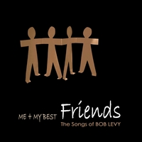 Bob Levy | Me & My Best Friends: The Songs of Bob Levy
