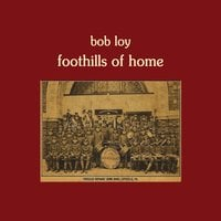 Bob Loy | Foothills of Home