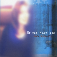 Bob McNeill | Me and Mary Ann