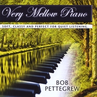 Bob Pettegrew | Very Mellow Piano
