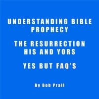 Bob Prall | Prophecy Resurrection Faqs