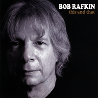 Bob Rafkin | This and That