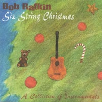 Bob Rafkin | Six String Christmas