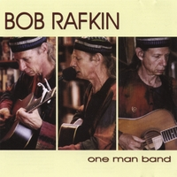 Bob Rafkin | One Man Band