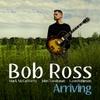 Bob Ross: Arriving