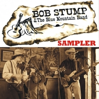 Bob Stump & The Blue Mountain Band | Bob Stump & The Blue Mountain Band Sampler