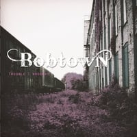 Bobtown | Trouble I Wrought