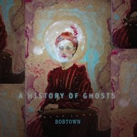 Bobtown | A History of Ghosts