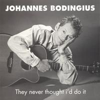 Johannes Bodingius | They Never Thought I'd Do It