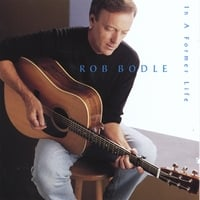 Rob Bodle | In A Former Life