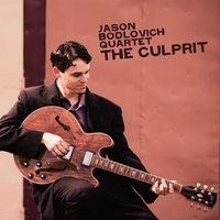 Jason Bodlovich Quartet | The Culprit