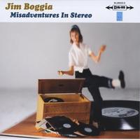 JIM BOGGIA: Misadventures in Stereo